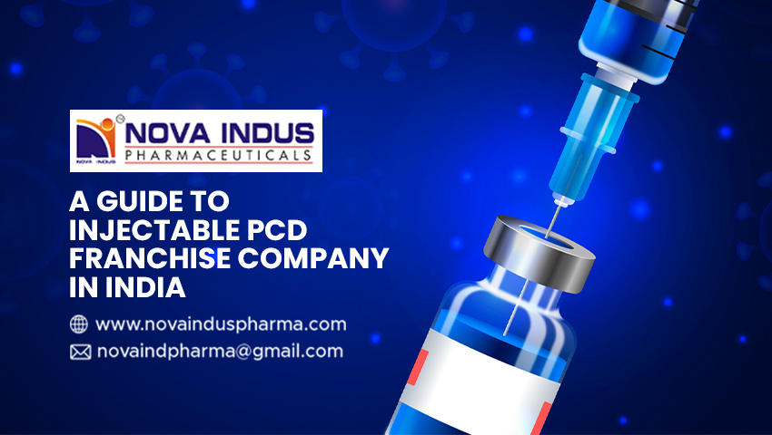 A Guide To Injectable PCD Franchise Company In India