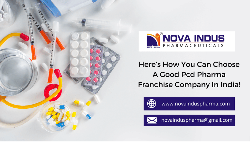 Here's How You Can Choose A Good Pcd Pharma Franchise Company In India!